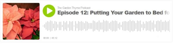 Episode 12: Putting Your Garden to Bed for the Winter